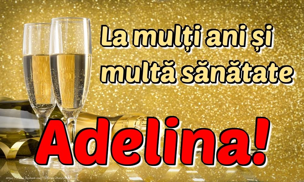 Felicitari de la multi ani | La mulți ani multă sănătate Adelina!
