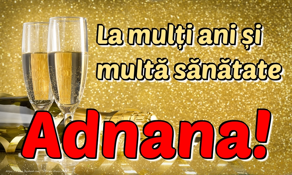 Felicitari de la multi ani | La mulți ani multă sănătate Adnana!
