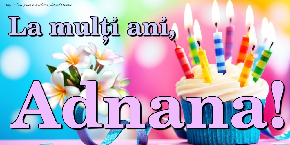 Felicitari de la multi ani | La mulți ani, Adnana!