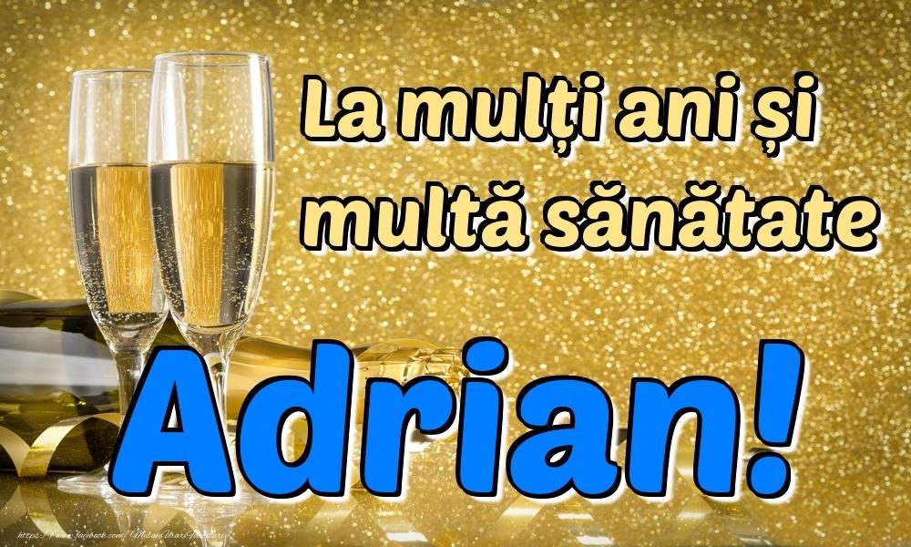 Felicitari de la multi ani | La mulți ani multă sănătate Adrian!