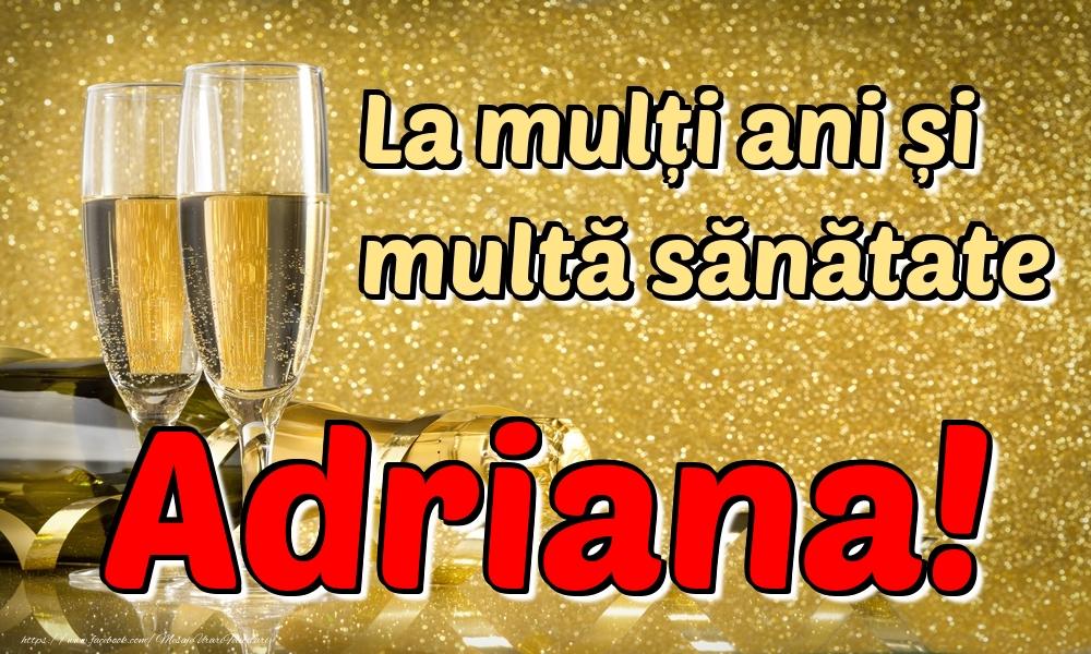 Felicitari de la multi ani   La mulți ani multă sănătate Adriana!