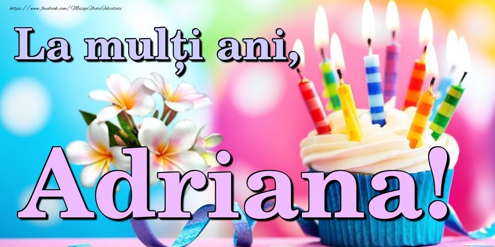 Felicitari de la multi ani   La mulți ani, Adriana!