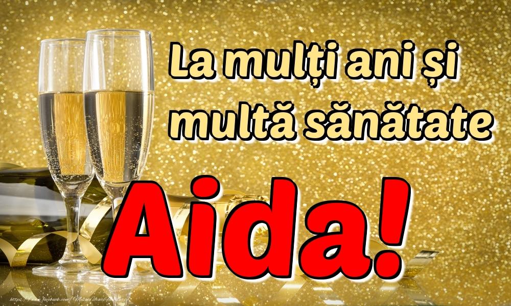 Felicitari de la multi ani | La mulți ani multă sănătate Aida!