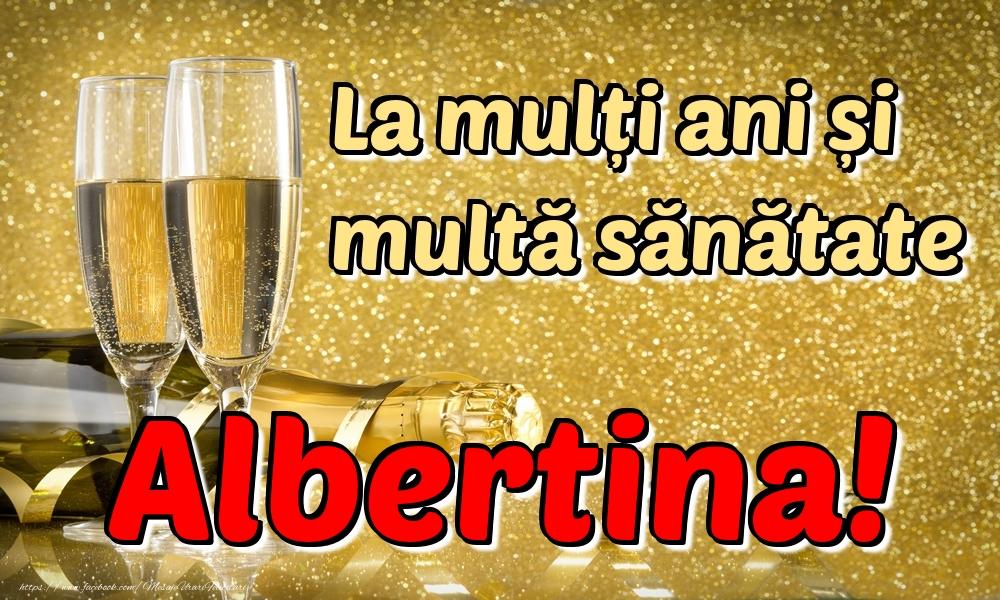 Felicitari de la multi ani | La mulți ani multă sănătate Albertina!