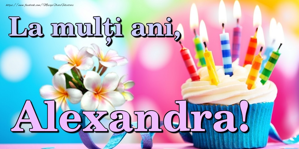 Felicitari de la multi ani   La mulți ani, Alexandra!