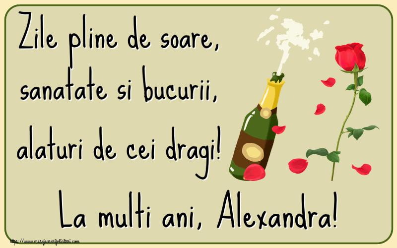 Felicitari de la multi ani   Zile pline de soare, sanatate si bucurii, alaturi de cei dragi! La multi ani, Alexandra!