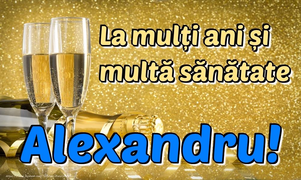 Felicitari de la multi ani   La mulți ani multă sănătate Alexandru!