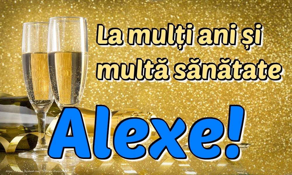 Felicitari de la multi ani | La mulți ani multă sănătate Alexe!