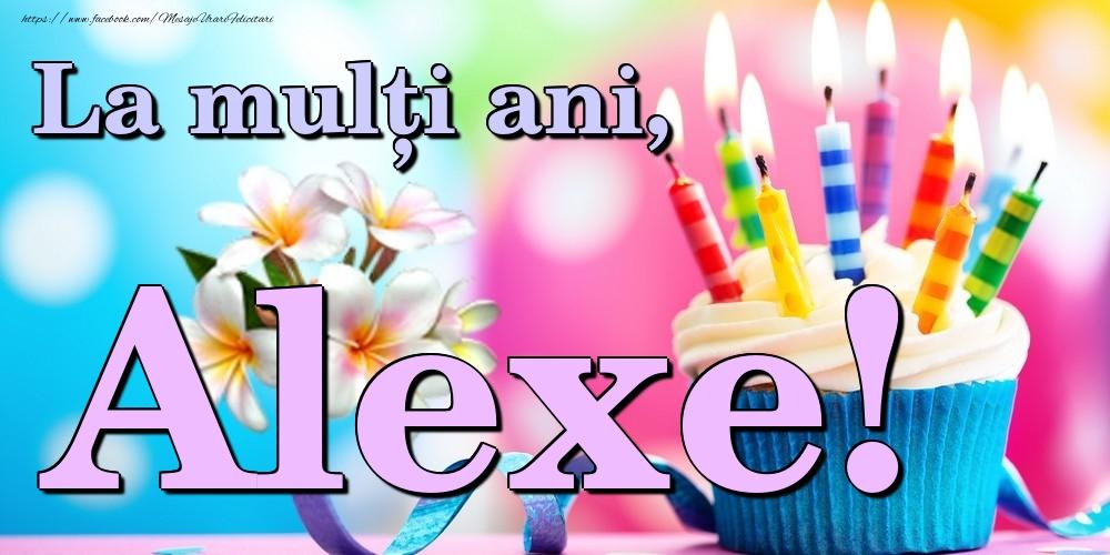 Felicitari de la multi ani | La mulți ani, Alexe!
