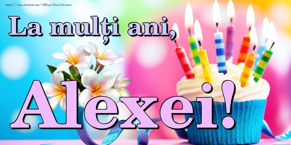 Felicitari de la multi ani | La mulți ani, Alexei!