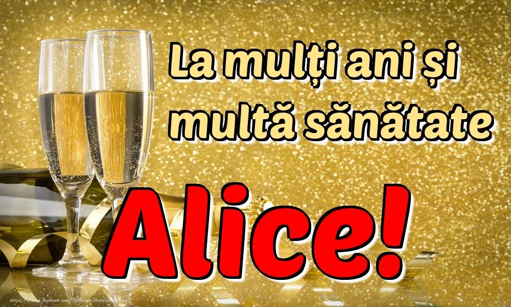 Felicitari de la multi ani | La mulți ani multă sănătate Alice!