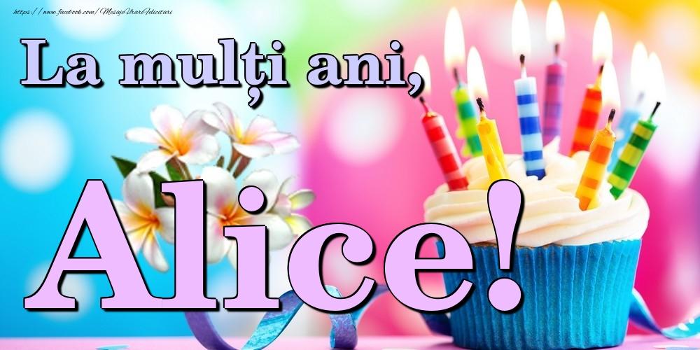 Felicitari de la multi ani | La mulți ani, Alice!