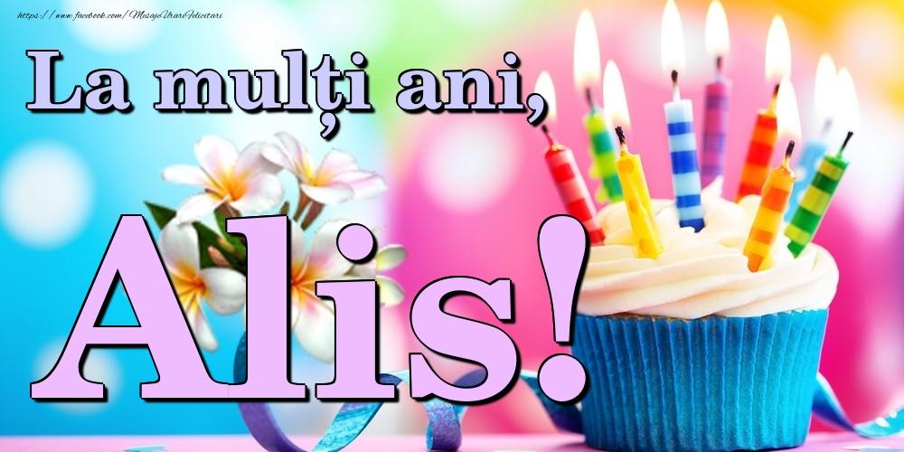 Felicitari de la multi ani | La mulți ani, Alis!