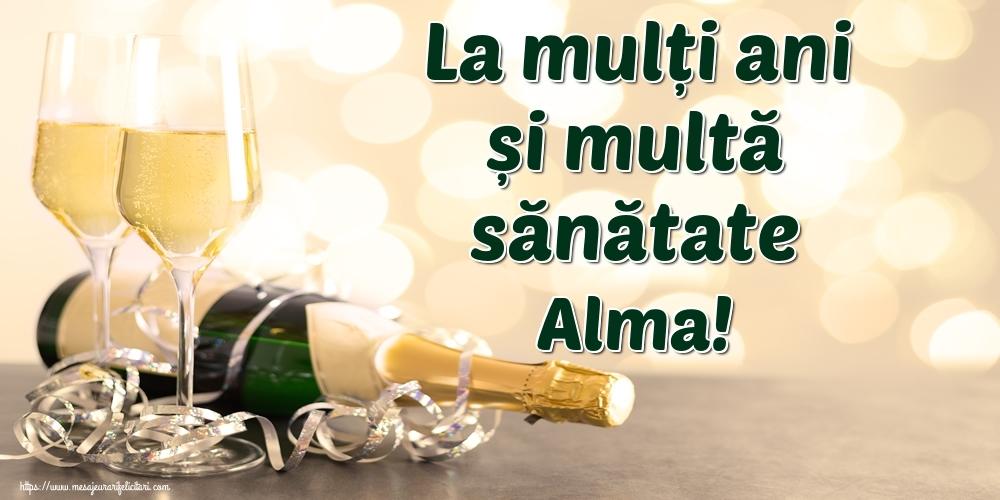 Felicitari de la multi ani | La mulți ani și multă sănătate Alma!