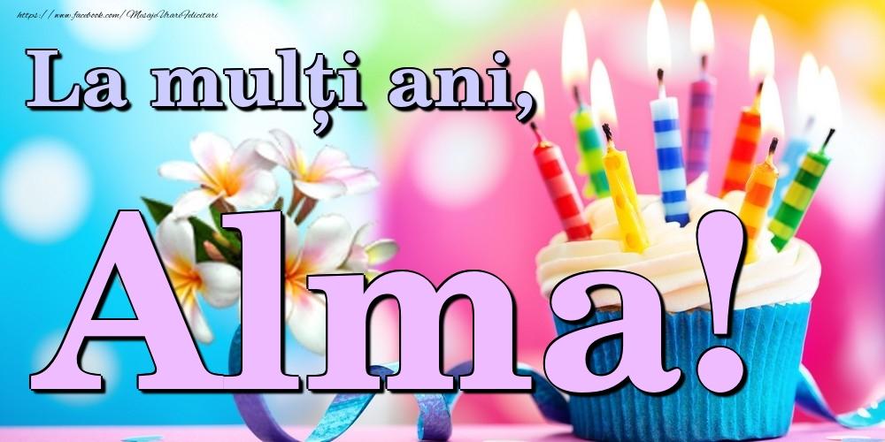 Felicitari de la multi ani | La mulți ani, Alma!