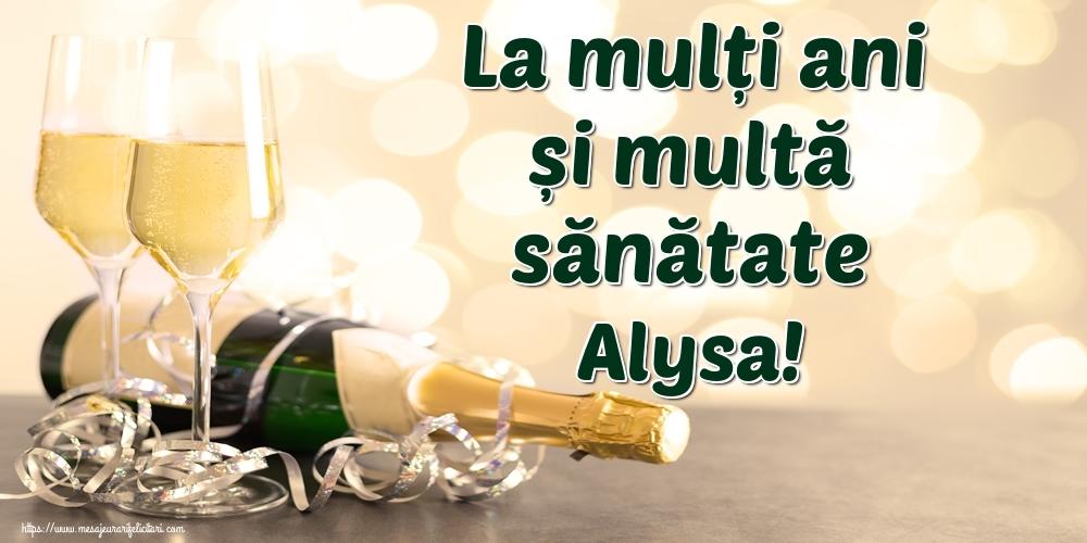 Felicitari de la multi ani | La mulți ani și multă sănătate Alysa!