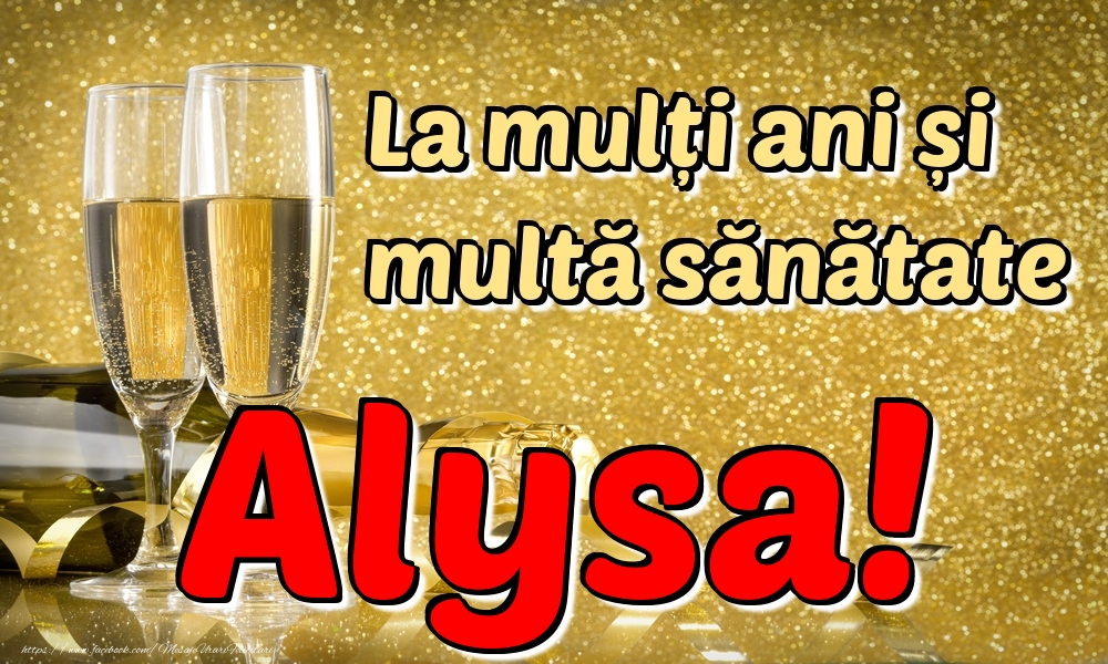 Felicitari de la multi ani | La mulți ani multă sănătate Alysa!