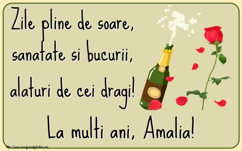 Felicitari de la multi ani | Zile pline de soare, sanatate si bucurii, alaturi de cei dragi! La multi ani, Amalia!
