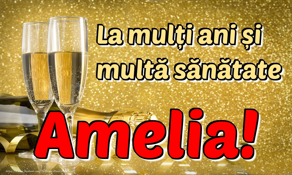 Felicitari de la multi ani   La mulți ani multă sănătate Amelia!