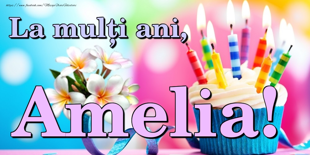 Felicitari de la multi ani   La mulți ani, Amelia!