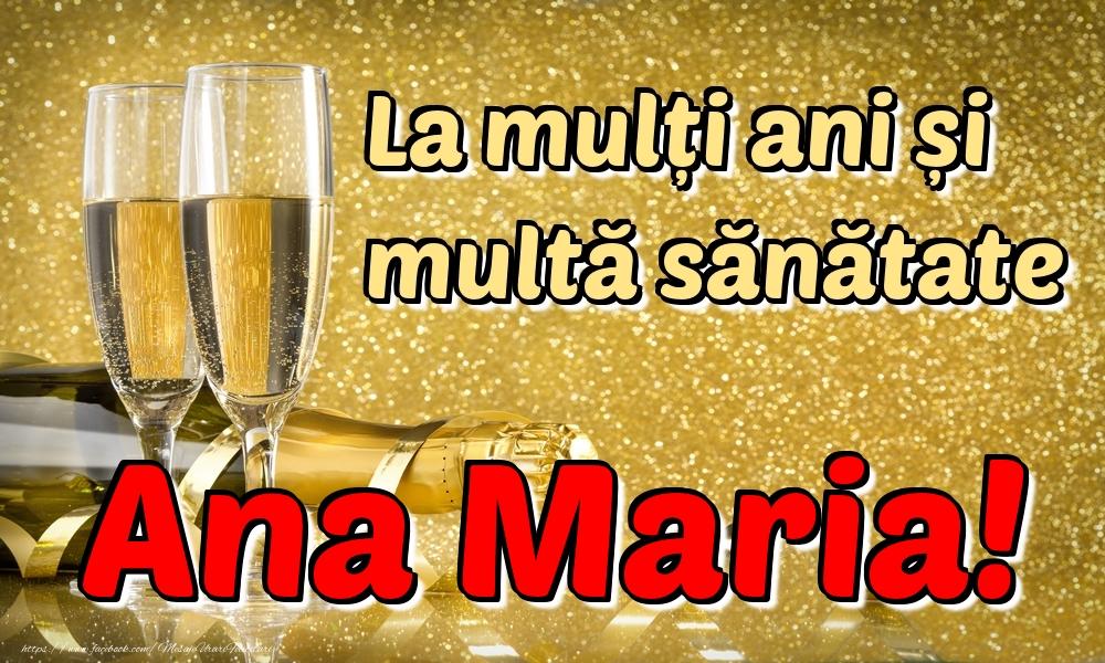 Felicitari de la multi ani | La mulți ani multă sănătate Ana Maria!