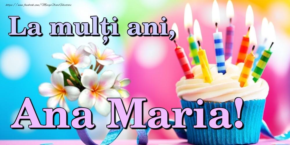 Felicitari de la multi ani | La mulți ani, Ana Maria!