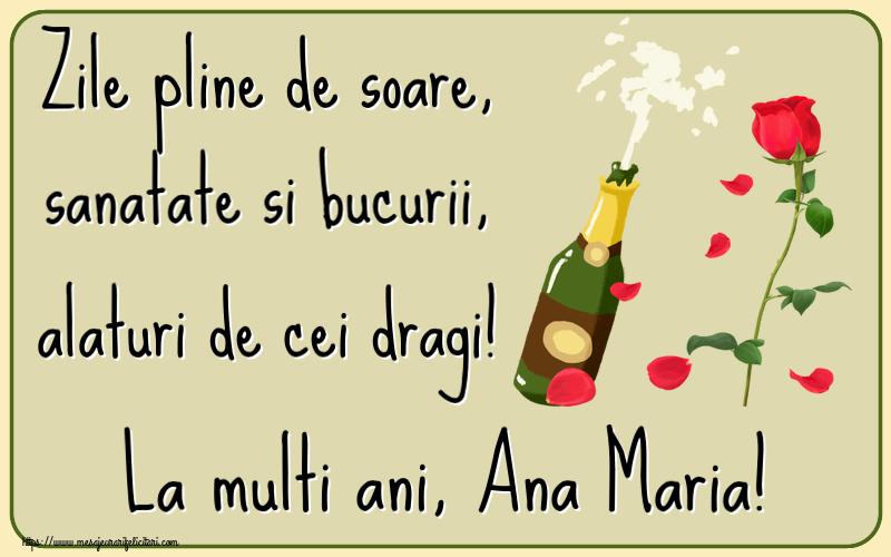 Felicitari de la multi ani | Zile pline de soare, sanatate si bucurii, alaturi de cei dragi! La multi ani, Ana Maria!