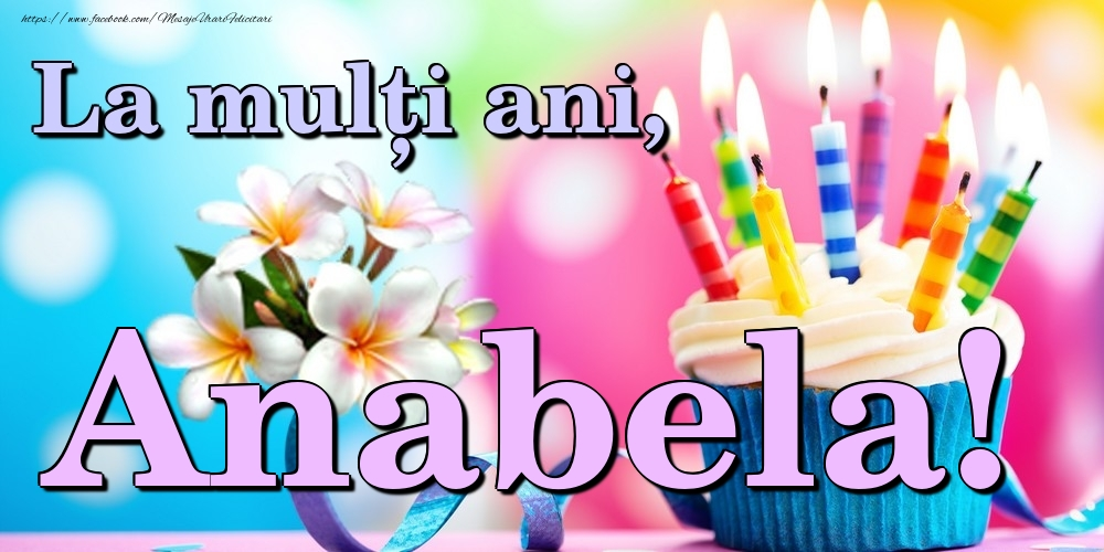 Felicitari de la multi ani | La mulți ani, Anabela!
