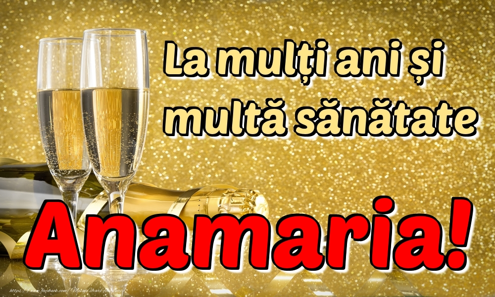 Felicitari de la multi ani | La mulți ani multă sănătate Anamaria!