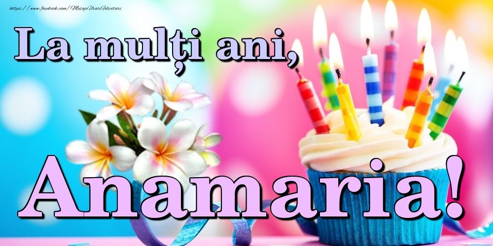 Felicitari de la multi ani | La mulți ani, Anamaria!