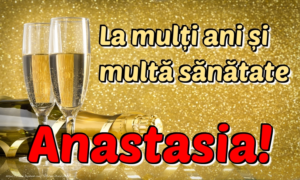 Felicitari de la multi ani | La mulți ani multă sănătate Anastasia!