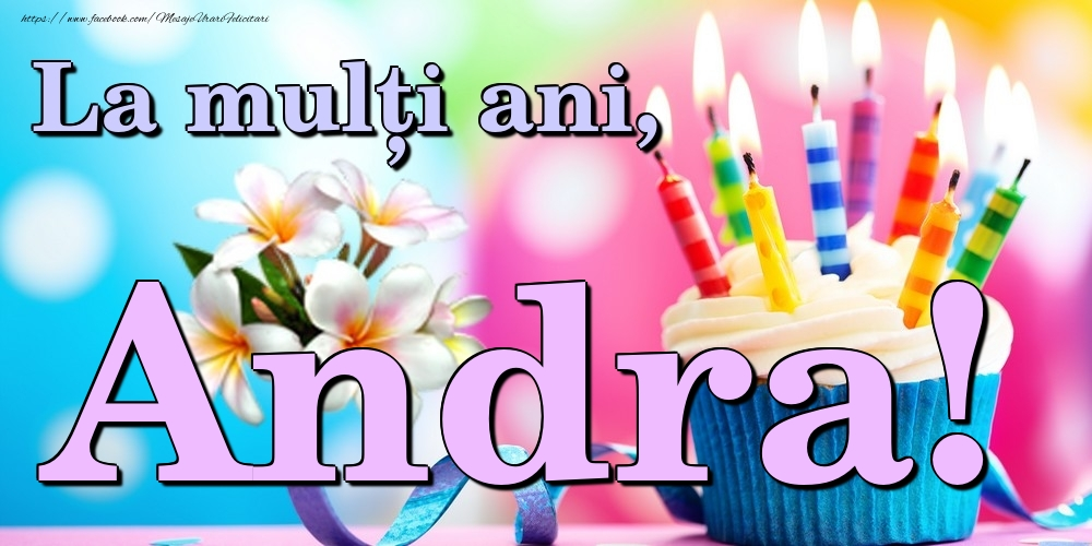 Felicitari de la multi ani | La mulți ani, Andra!