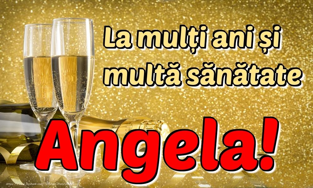 Felicitari de la multi ani   La mulți ani multă sănătate Angela!