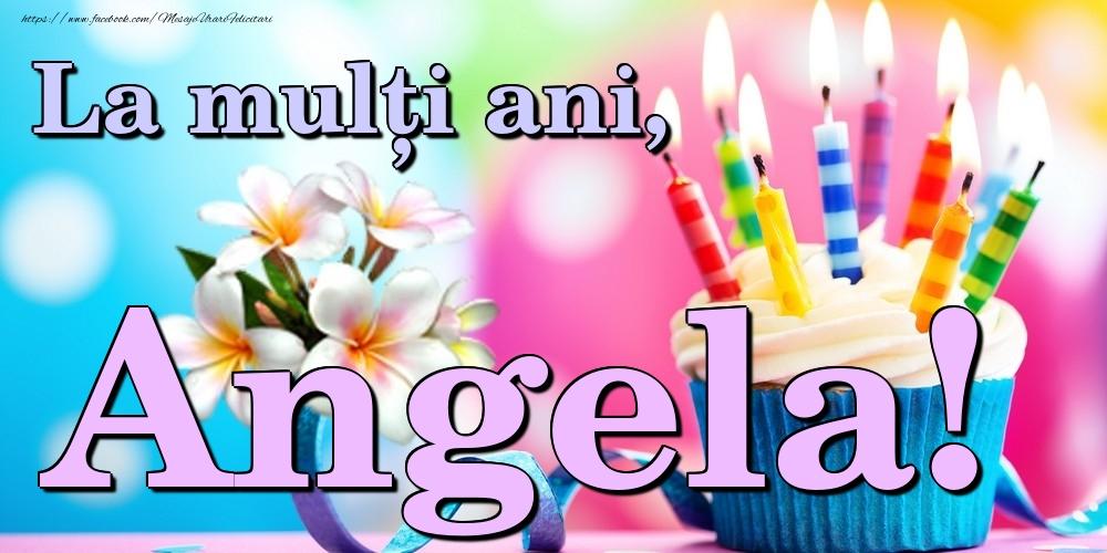 Felicitari de la multi ani   La mulți ani, Angela!