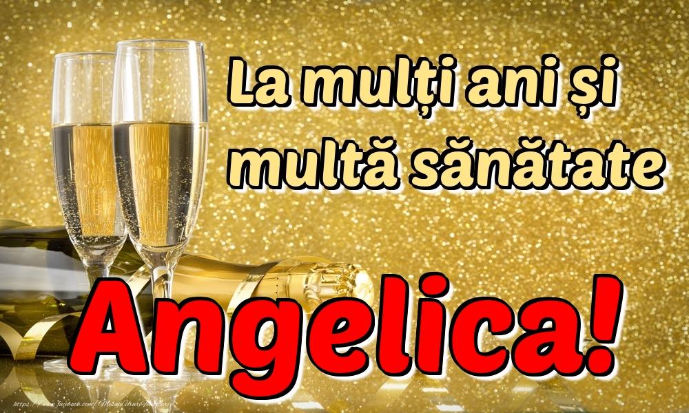 Felicitari de la multi ani | La mulți ani multă sănătate Angelica!