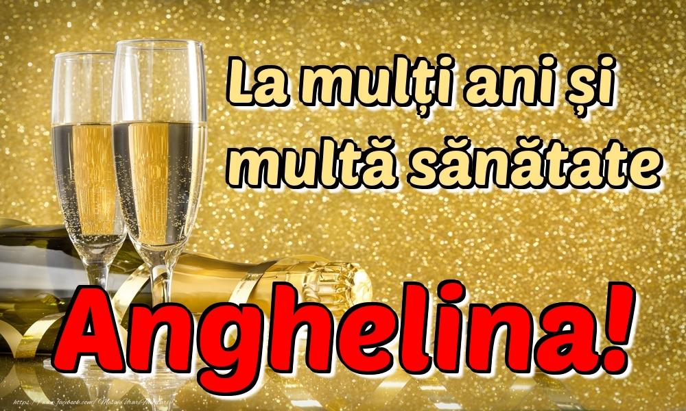 Felicitari de la multi ani | La mulți ani multă sănătate Anghelina!