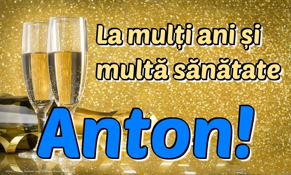 Felicitari de la multi ani | La mulți ani multă sănătate Anton!
