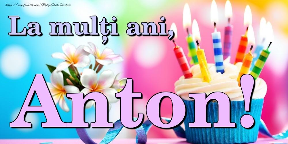 Felicitari de la multi ani | La mulți ani, Anton!
