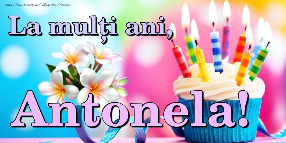 Felicitari de la multi ani | La mulți ani, Antonela!