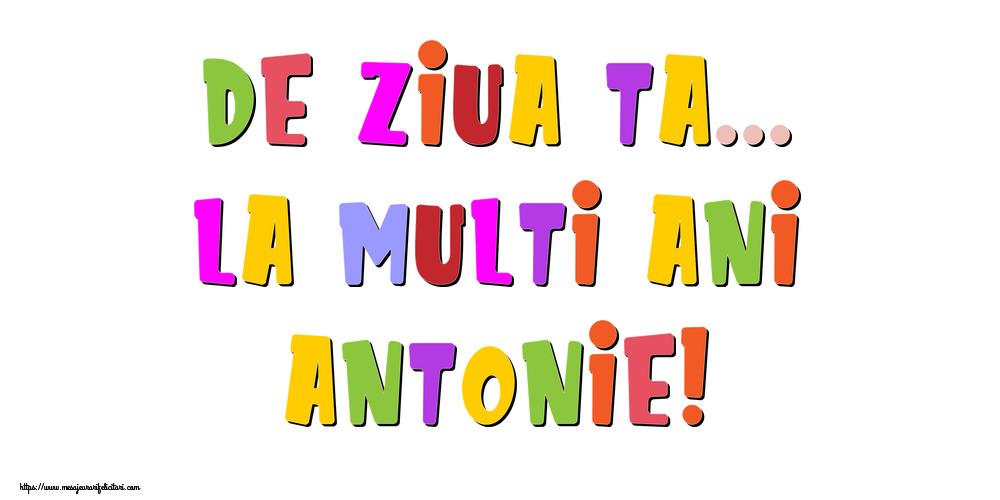 Felicitari de la multi ani | De ziua ta... La multi ani, Antonie!