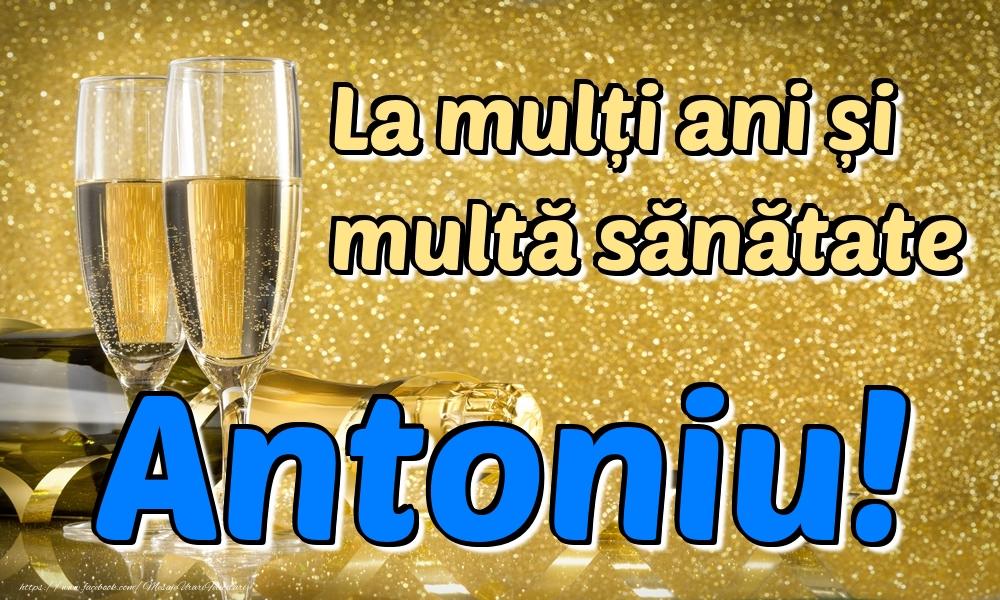 Felicitari de la multi ani | La mulți ani multă sănătate Antoniu!