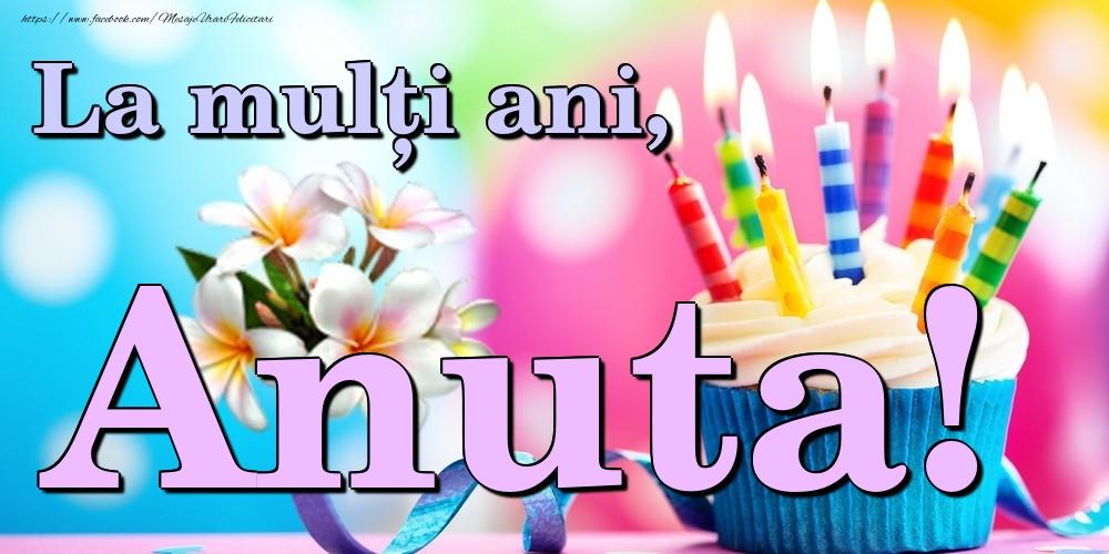 Felicitari de la multi ani | La mulți ani, Anuta!