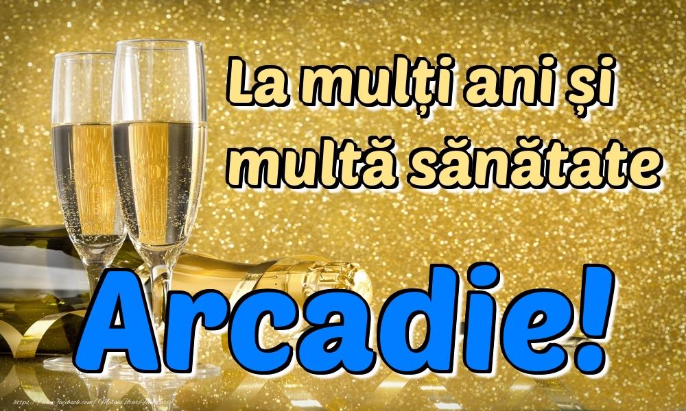 Felicitari de la multi ani | La mulți ani multă sănătate Arcadie!