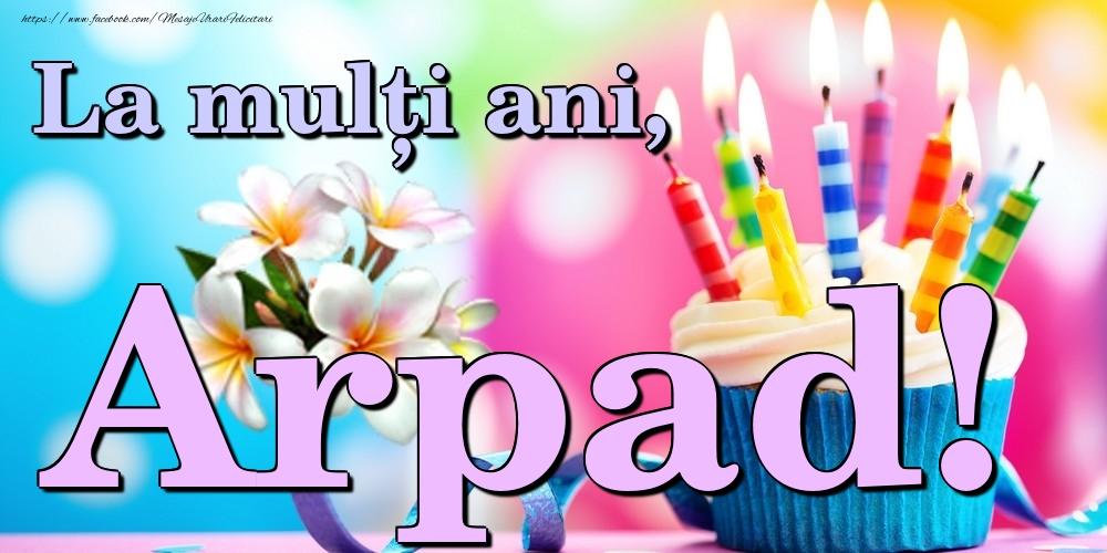 Felicitari de la multi ani | La mulți ani, Arpad!