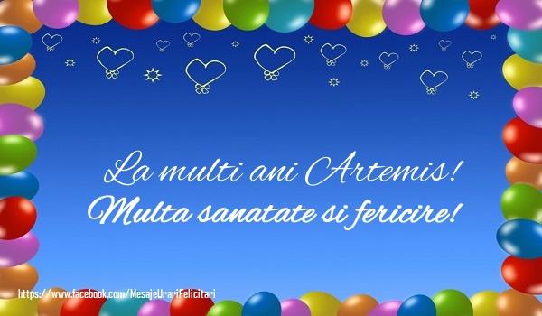 Felicitari de la multi ani | La multi ani Artemis! Multa sanatate si fericire!
