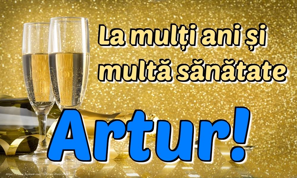 Felicitari de la multi ani | La mulți ani multă sănătate Artur!