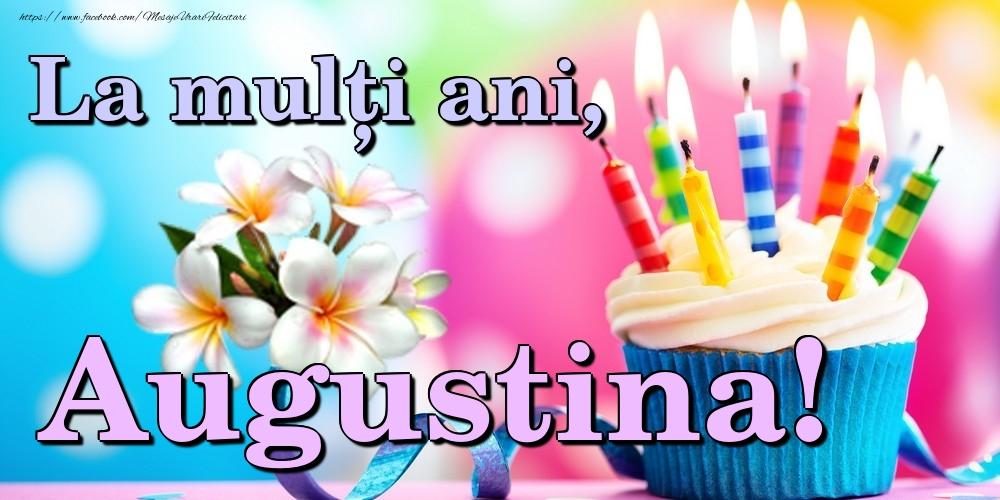 Felicitari de la multi ani | La mulți ani, Augustina!