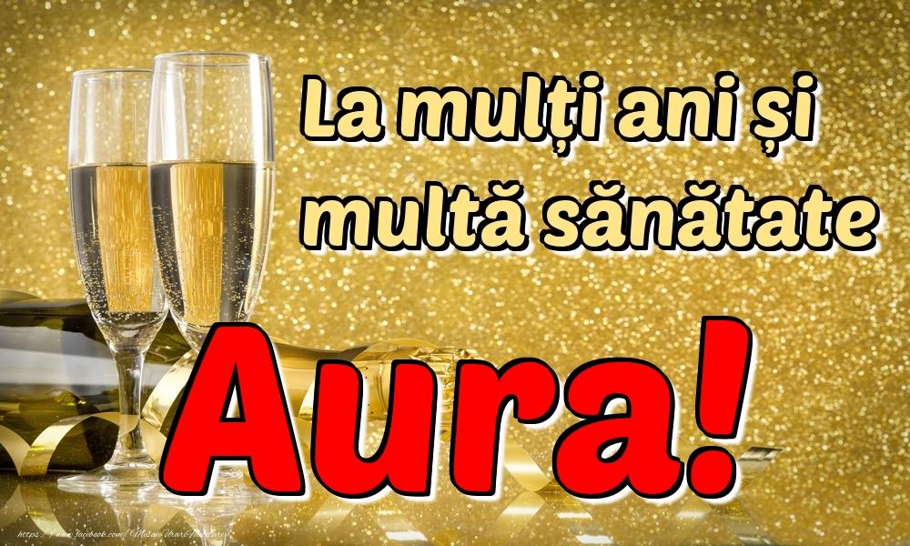 Felicitari de la multi ani | La mulți ani multă sănătate Aura!