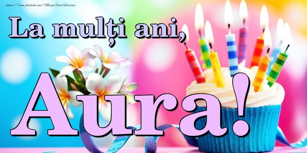 Felicitari de la multi ani | La mulți ani, Aura!