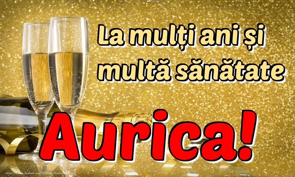 Felicitari de la multi ani | La mulți ani multă sănătate Aurica!